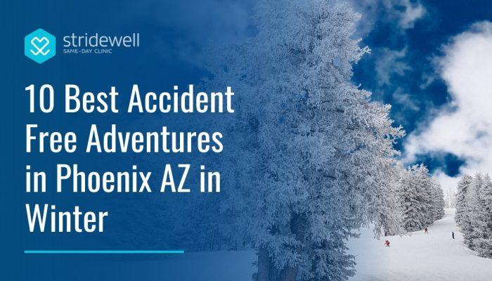 10 Best Accident-Free Adventures in Phoenix AZ During Winter